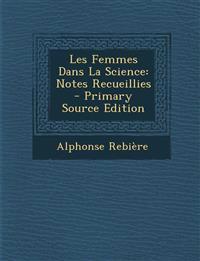 Les Femmes Dans La Science: Notes Recueillies - Primary Source Edition