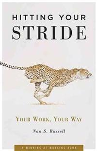 Hitting Your Stride: Your Work, Your Way
