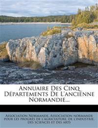 Annuaire Des Cinq Départements De L'ancienne Normandie...