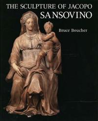 The Sculpture of Jacopo Sansovino