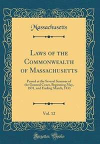 Laws of the Commonwealth of Massachusetts, Vol. 12