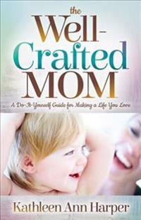 The Well-crafted Mom