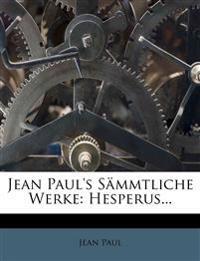 Jean Paul's Sammtliche Werke: Hesperus...