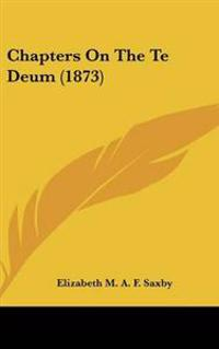 Chapters on the Te Deum