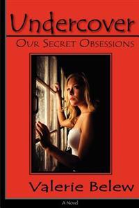 Undercover: Our Secret Obsessions