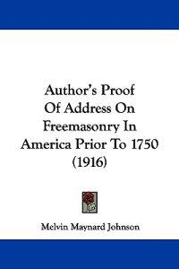 Author's Proof of Address on Freemasonry in America Prior to 1750