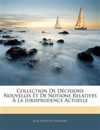 Collection De Décisions Nouvelles Et De Notions Relatives À La Jurisprudence Actuelle
