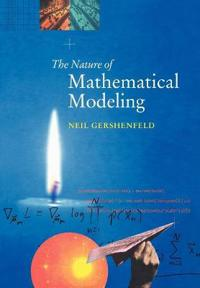 The Nature of Mathematical Modeling