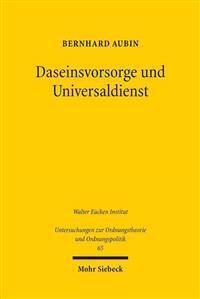 Daseinsvorsorge Und Universaldienst: Eine Ordnungsokonomische Untersuchung Der Staatlichen Aufgaben in Den Wirtschaftsbereichen Der Grundversorgung