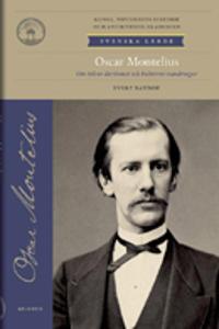 Oscar Montelius : om tidens återkomst och kulturens vandringar