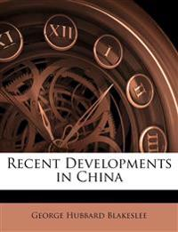 Recent Developments in China