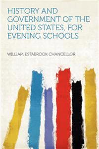 History and Government of the United States, for Evening Schools