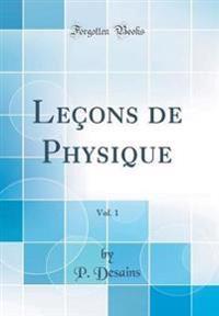 Leçons de Physique, Vol. 1 (Classic Reprint)