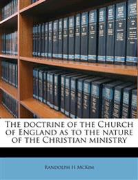 The doctrine of the Church of England as to the nature of the Christian ministry