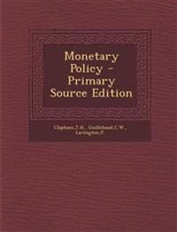 Monetary Policy - Primary Source Edition