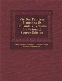 Vie Des Peintres Flamands Et Hollandais, Volume 3