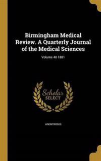 BIRMINGHAM MEDICAL REVIEW A QU