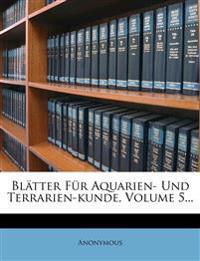 Blätter für Aquarien- und Terrarien-Freunde, Fünfter Band