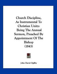Church Discipline, As Instrumental to Christian Unity