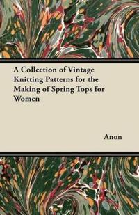 A Collection of Vintage Knitting Patterns for the Making of Spring Tops for Women