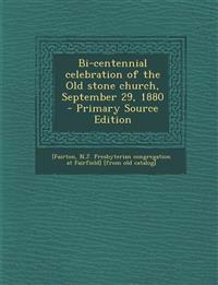 Bi-Centennial Celebration of the Old Stone Church, September 29, 1880