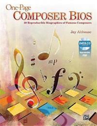 One-Page Composer BIOS: 50 Reproducible Biographies of Famous Composers, Book & Data CD [With CDROM]
