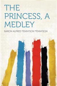 The Princess, a Medley