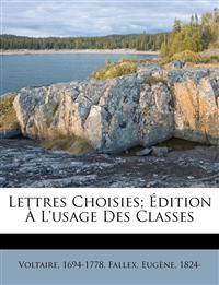 Lettres choisies; édition à l'usage des classes