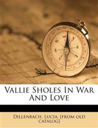 Vallie Sholes In War And Love
