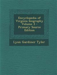 Encyclopedia of Virginia Biography Volume 3
