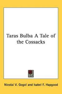 Taras Bulba a Tale of the Cossacks