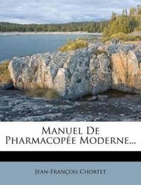 Manuel De Pharmacopée Moderne...