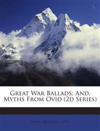 Great War Ballads; And, Myths From Ovid (2d Series)