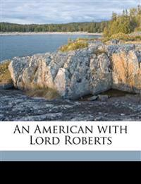 An American with Lord Roberts