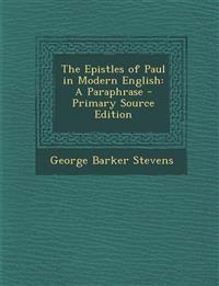 Epistles of Paul in Modern English: A Paraphrase