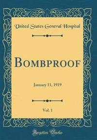 Bombproof, Vol. 1: January 11, 1919 (Classic Reprint)