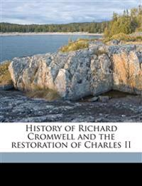 History of Richard Cromwell and the restoration of Charles II