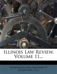 Illinois Law Review, Volume 11...
