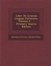 Liber De Graecae Linguae Particulis, Volume 2...