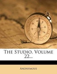 The Studio, Volume 22...