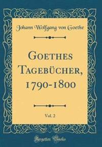 Goethes Tagebücher, 1790-1800, Vol. 2 (Classic Reprint)