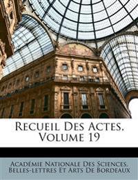 Recueil Des Actes, Volume 19