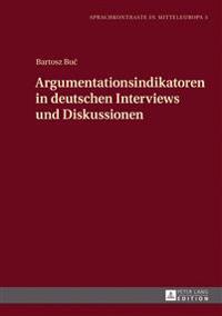 Argumentationsindikatoren in Deutschen Interviews Und Diskussionen