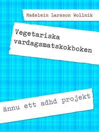 Vegetariska vardagsmatskokboken: ännu ett adhd projekt