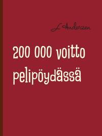 200 000 voitto pelipöydässä: Rulettia pelipöydässä ja elämässä