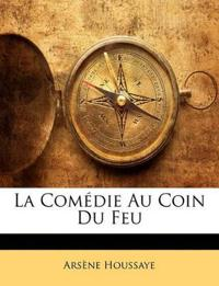 La Comédie Au Coin Du Feu