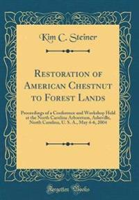 Restoration of American Chestnut to Forest Lands