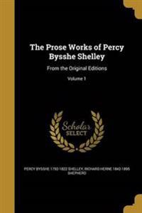 PROSE WORKS OF PERCY BYSSHE SH