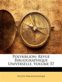 Polybiblion: Revue Bibliographique Universelle, Volume 57
