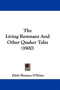 The Living Remnant and Other Quaker Tales